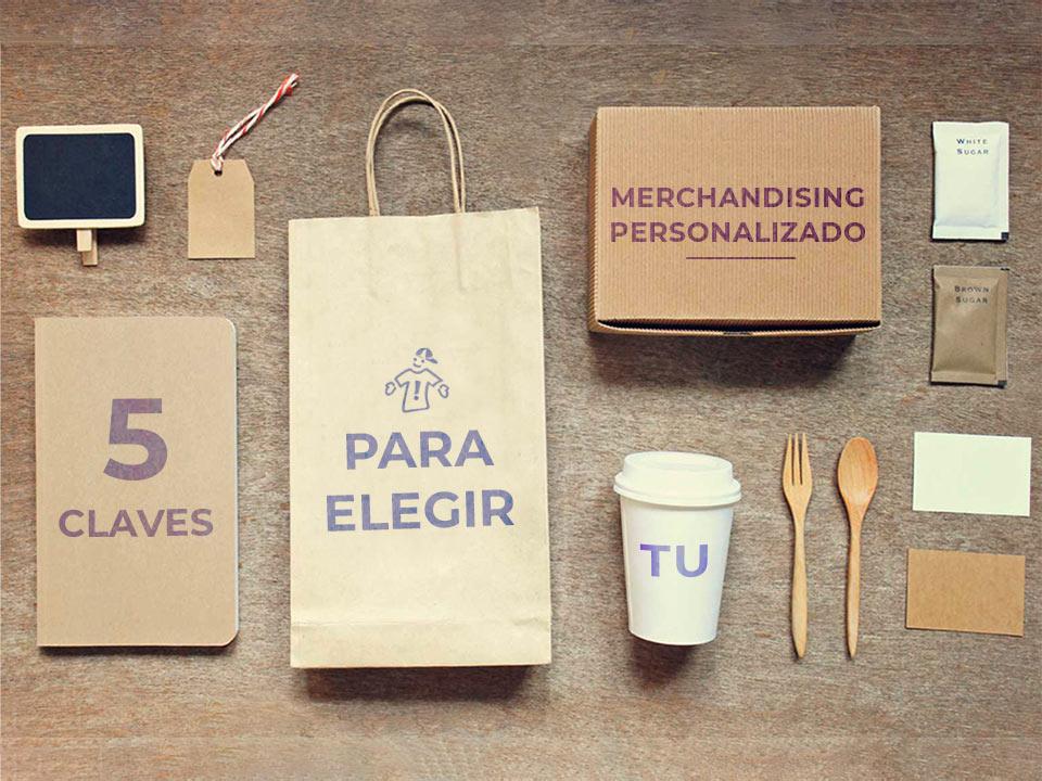 5 claves para elegir tu merchandising o regalos publicitarios personalizados